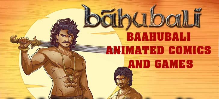 BAAHUBALI NOW AVAILABLE ANIMATED COMICS AND GAMES