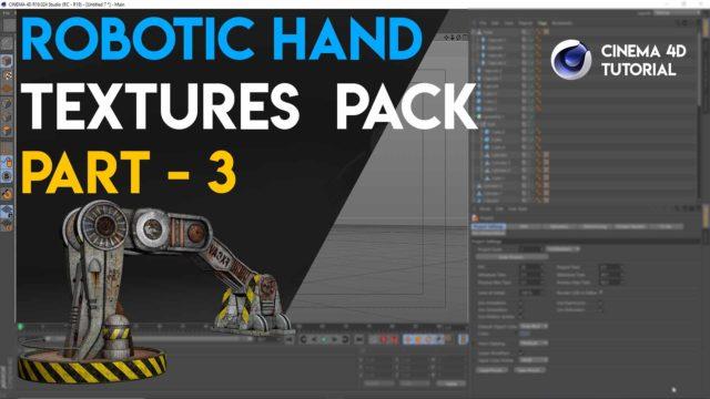 Robotic Hand Chapter 3 Tutorial – Textures Pack